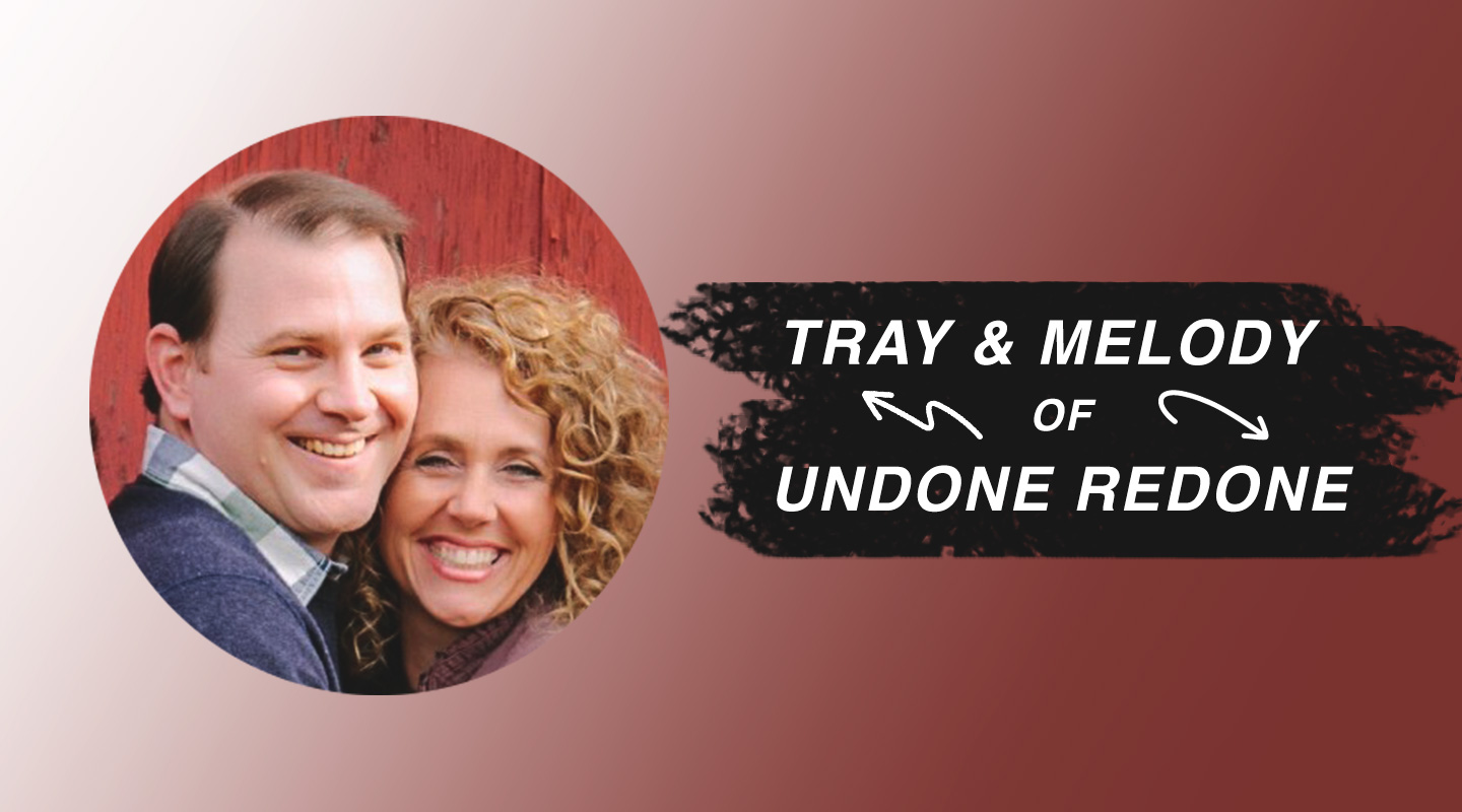 Undone Redone - Tray & Melody Lovvorn (Re-Air)