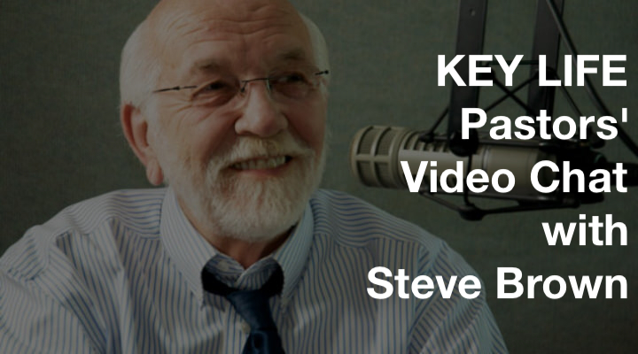Key Life Pastors' Chat with Steve Brown video thumbnail