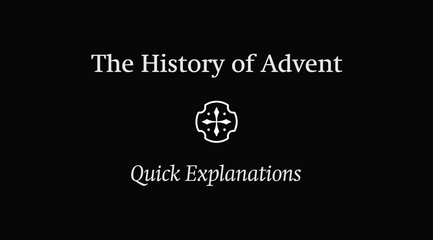 The History of Advent - Quick Explanation