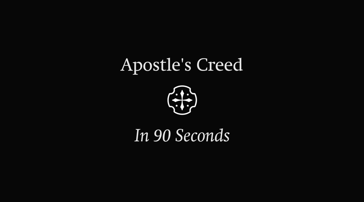 The Apostle's Creed (in 90 Seconds)