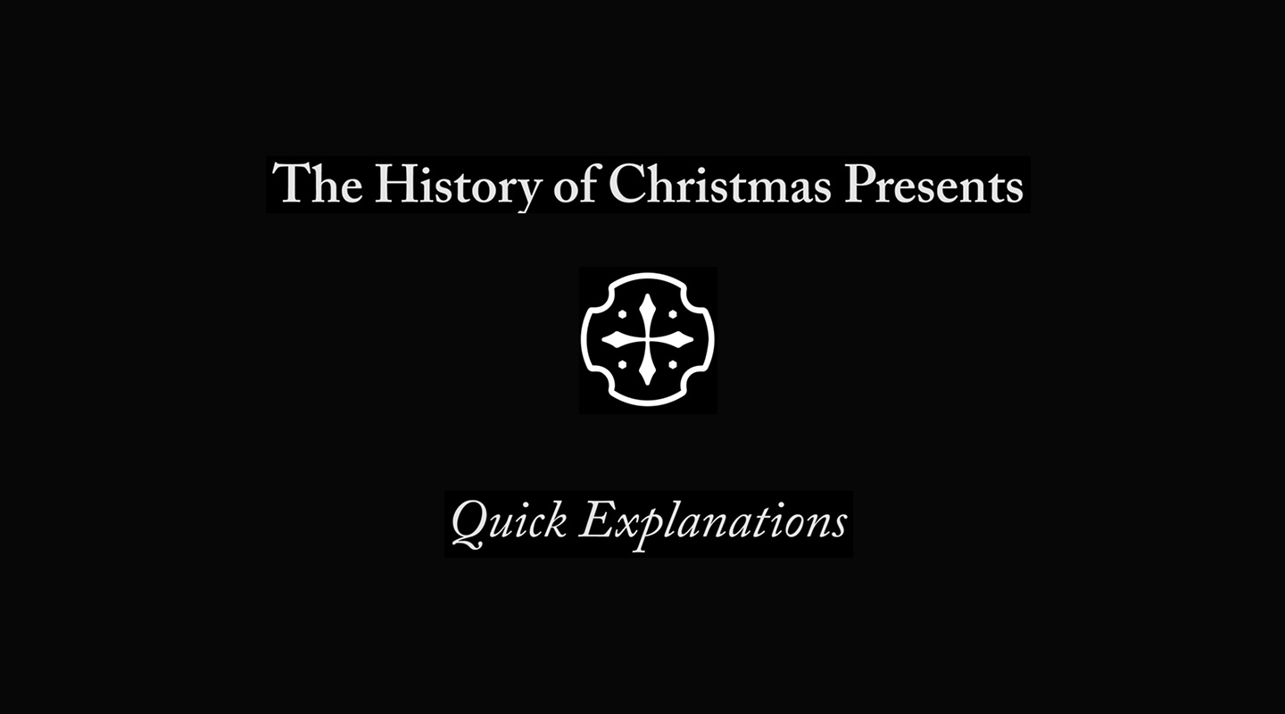 The History of Christmas Presents - Quick Explanation