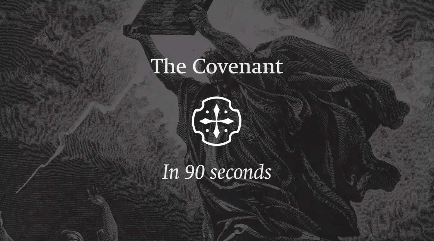 The Covenant (In 90 Seconds)