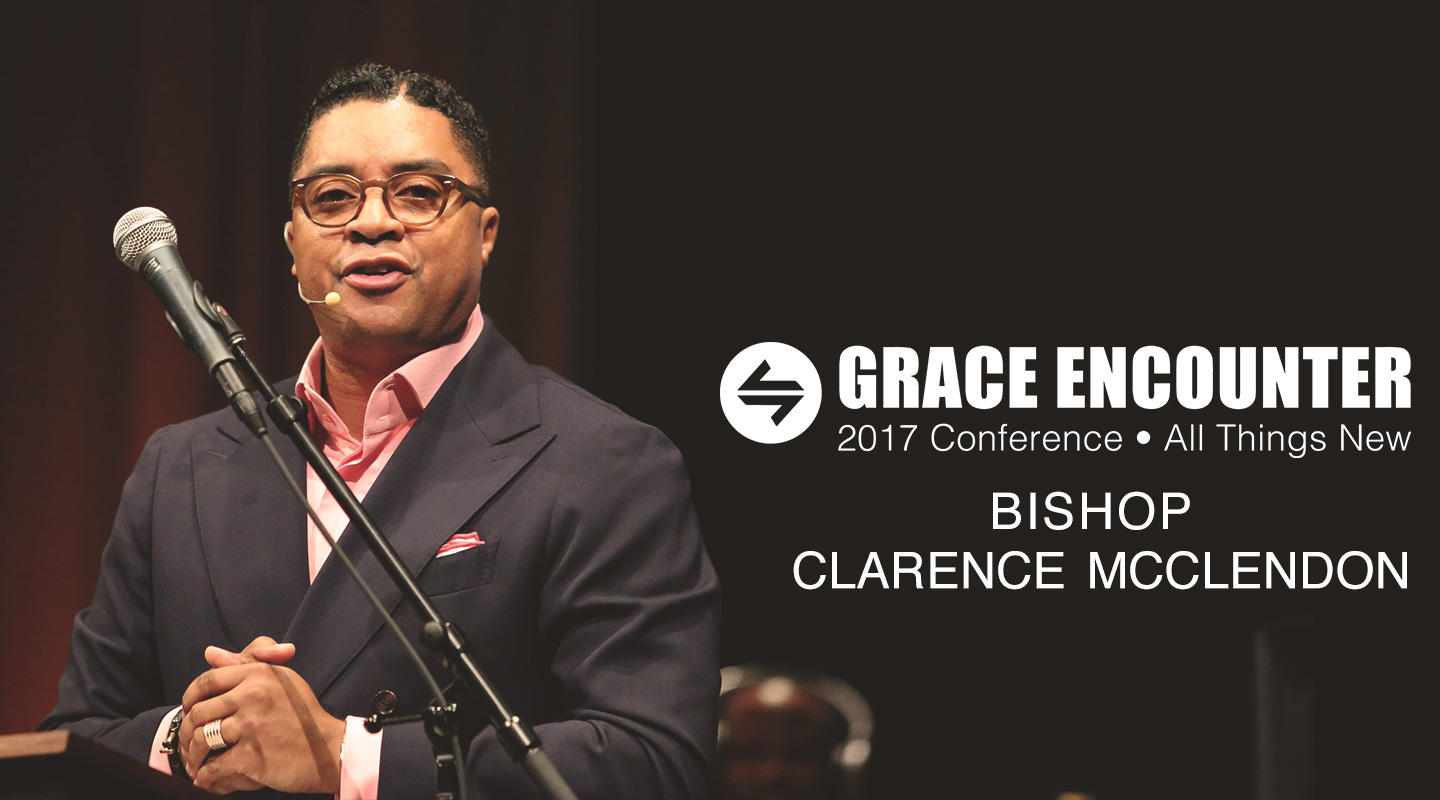 Grace Encounter 2017 - We Are Accepted - Bishop Clarence McClendon video thumbnail