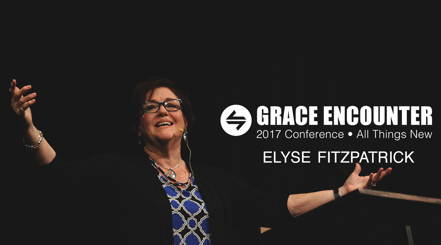 Grace Encounter 2017 - We Are New - Elyse Fitzpatrick video thumbnail