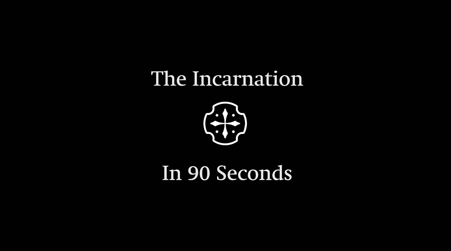 The Incarnation (In 90 Seconds) video thumbnail