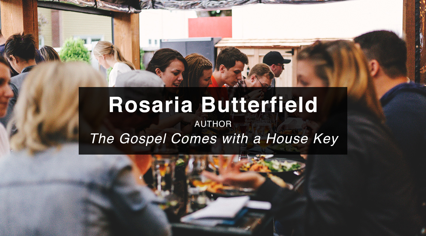 The Gospel with a House Key - Rosaria Butterfield