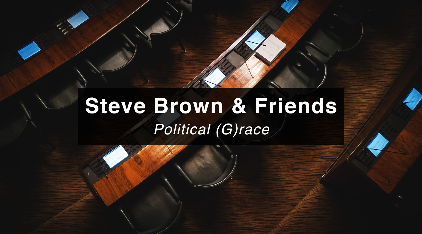 Steve Brown | Political (G)race