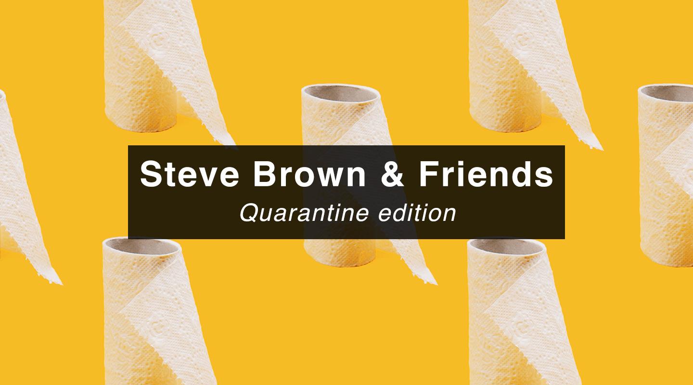 Steve Brown   Quarantine Edition