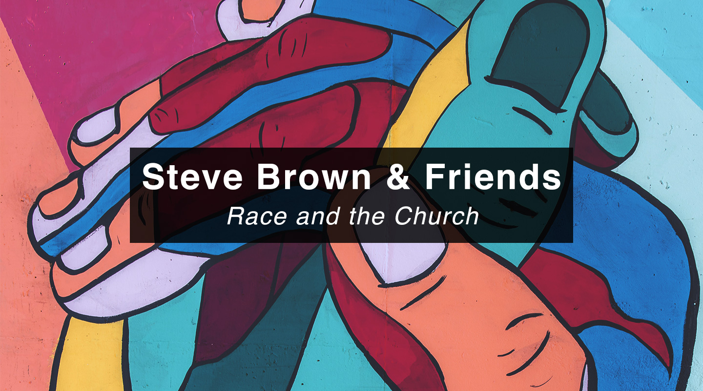Steve Brown, Etc. - Race and the Church (re-air)