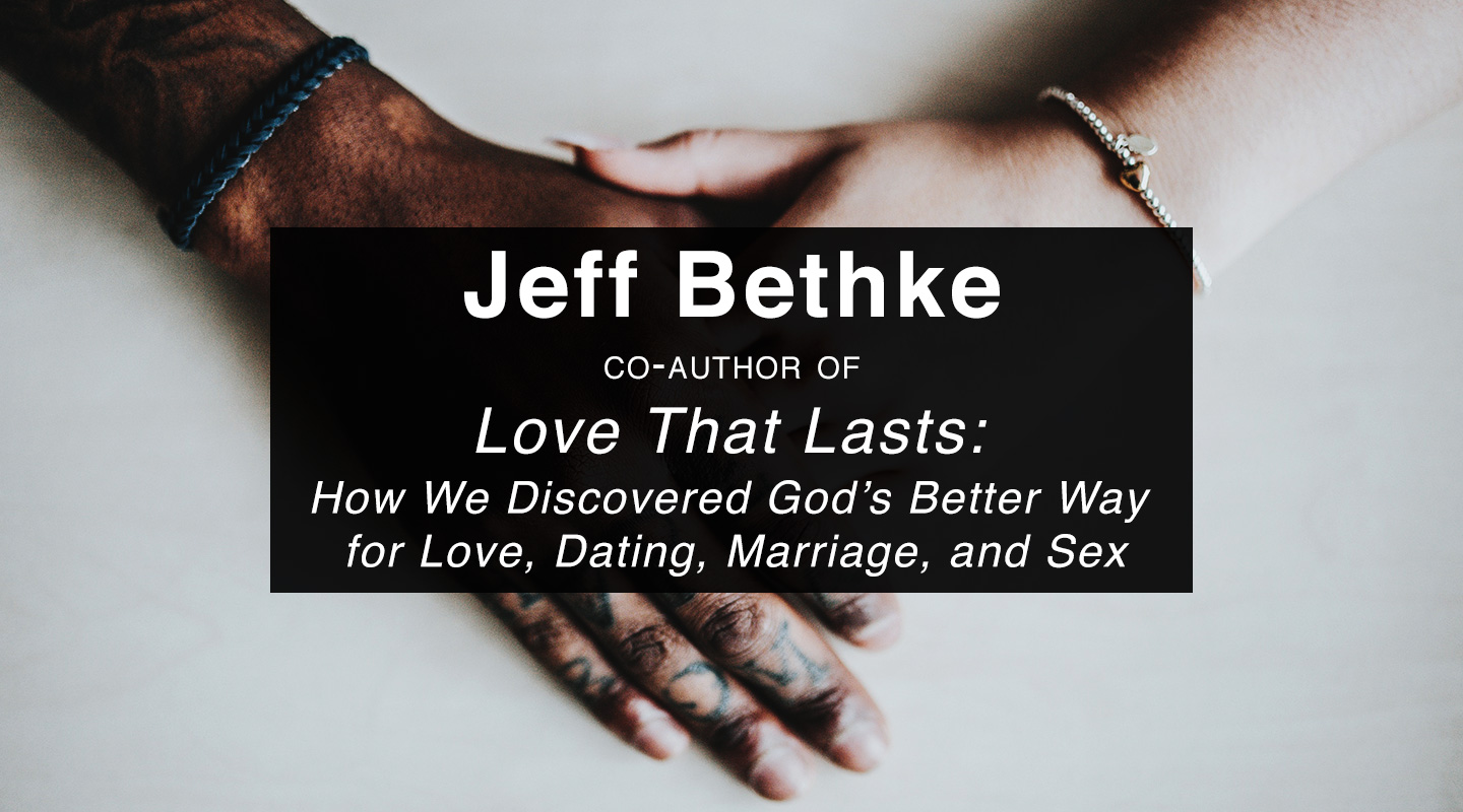 Love That Lasts - Jeff Bethke (Re-Air)