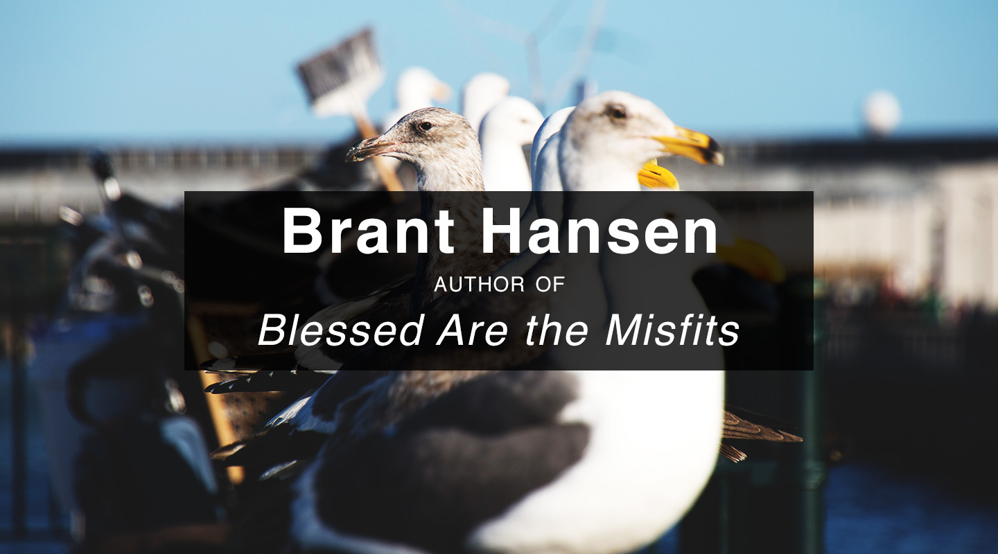 Blessed Are the Misfits - Brant Hansen