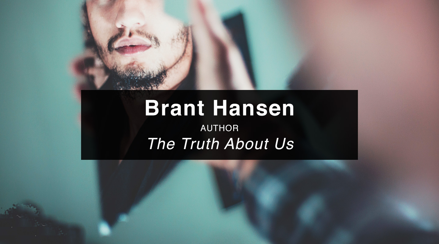 Brant Hansen | The Truth About Us