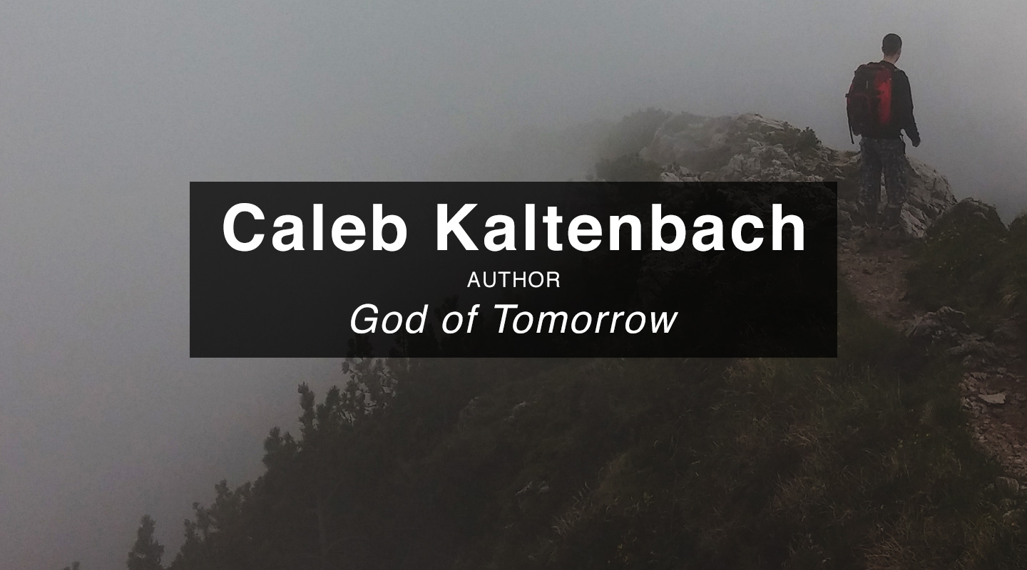 God of Tomorrow - Caleb Kaltenbach