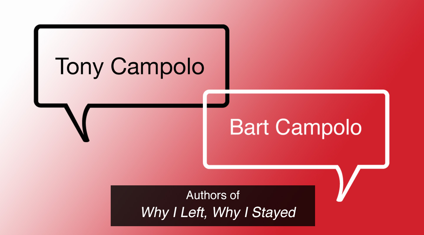 Why I Left, Why I Stayed - Tony & Bart Campolo (Re-Air)