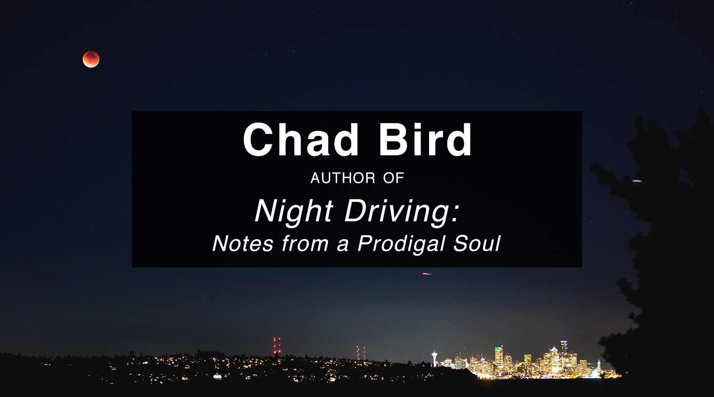 Night Driving - Chad Bird (Re-Air)