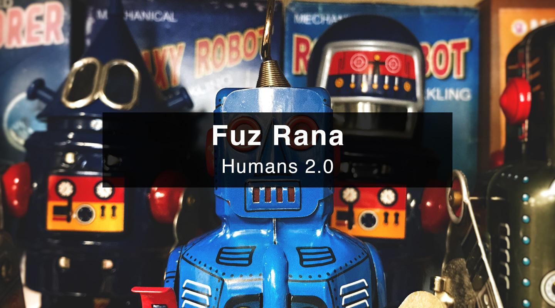 Fuz Rana - Humans 2.0 video thumbnail
