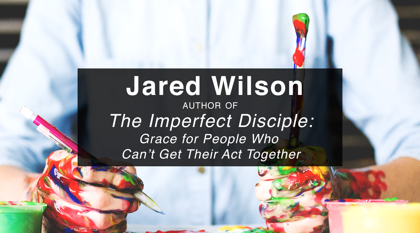 The Imperfect Disciple - Jared Wilson (Re-Air) video thumbnail