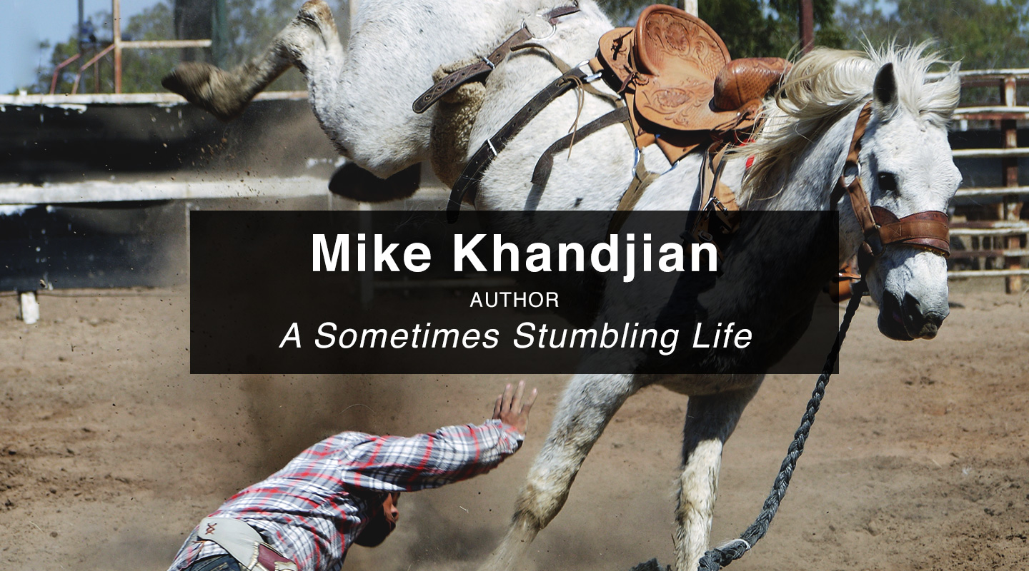 A Sometimes Stumbling Life - Mike Khandjian