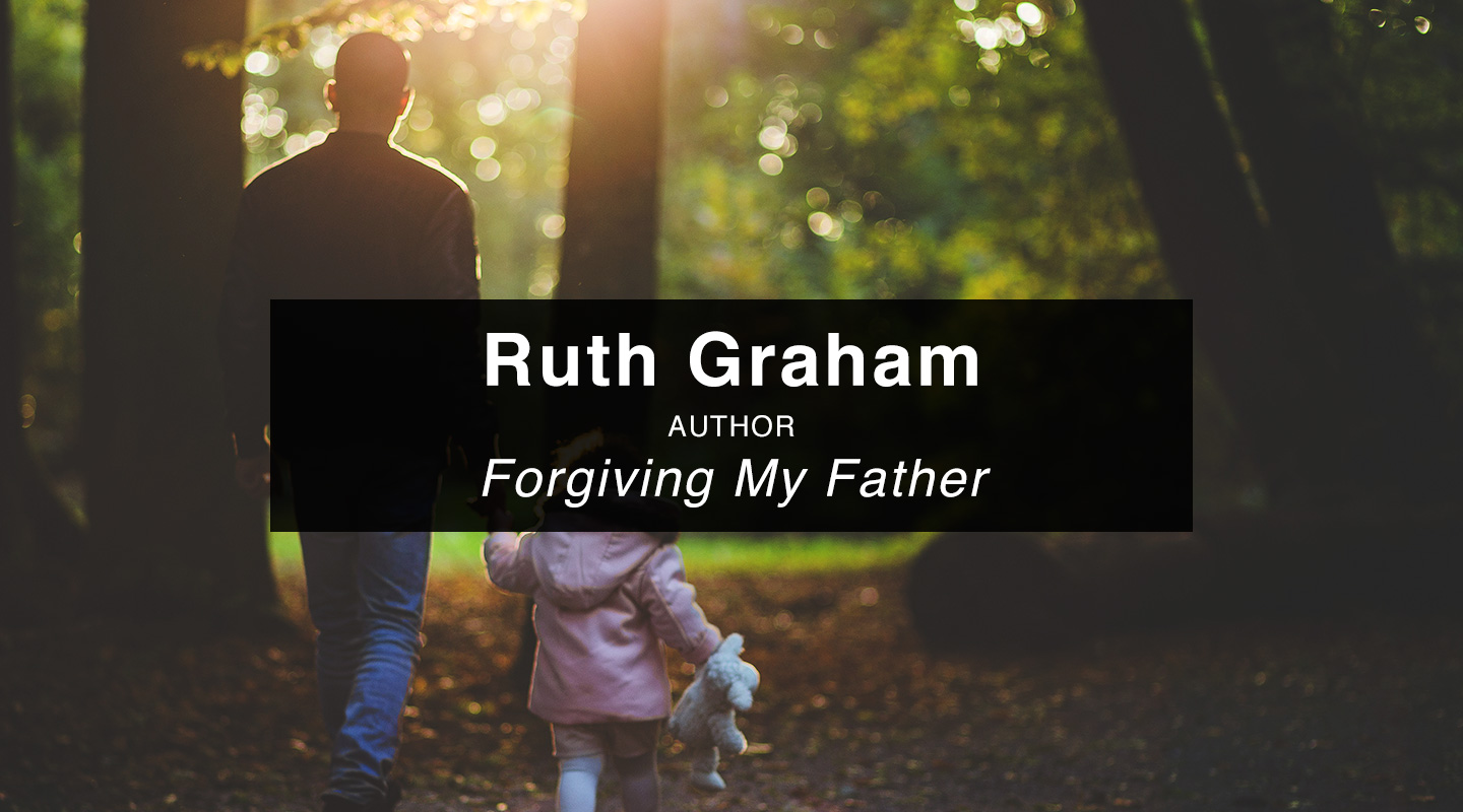 Ruth Graham | Forgiving My Father