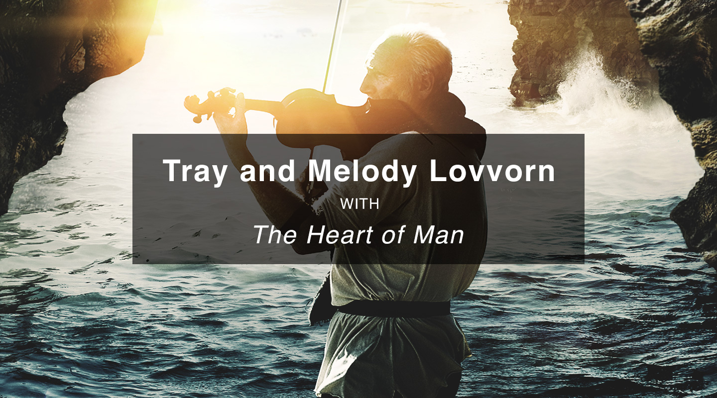 The Heart of Man - Tray & Melody Lovvorn