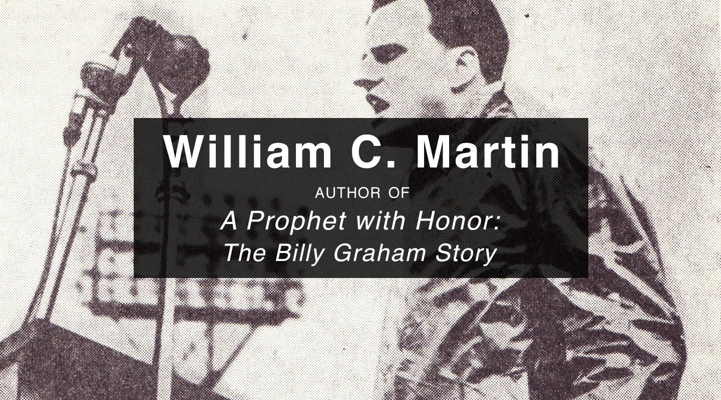 Honoring Billy Graham - William Martin