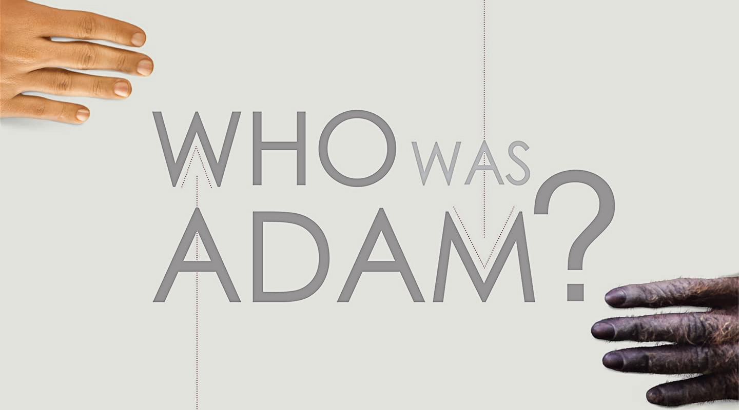 Who Was Adam? - Dr. Fazale Rana