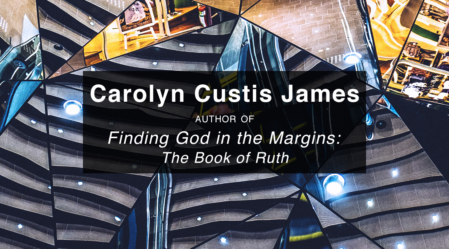 Finding God in the Margins - Carolyn Custis James
