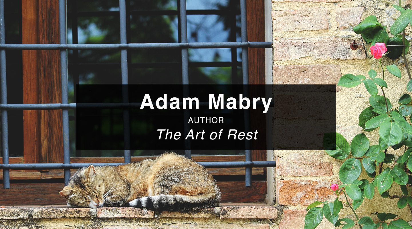 The Art of Rest - Adam Mabry