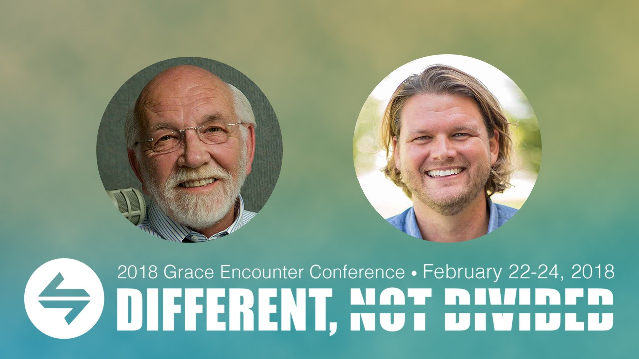 Grace Encounter 2018 - Steve Brown & Zach Van Dyke
