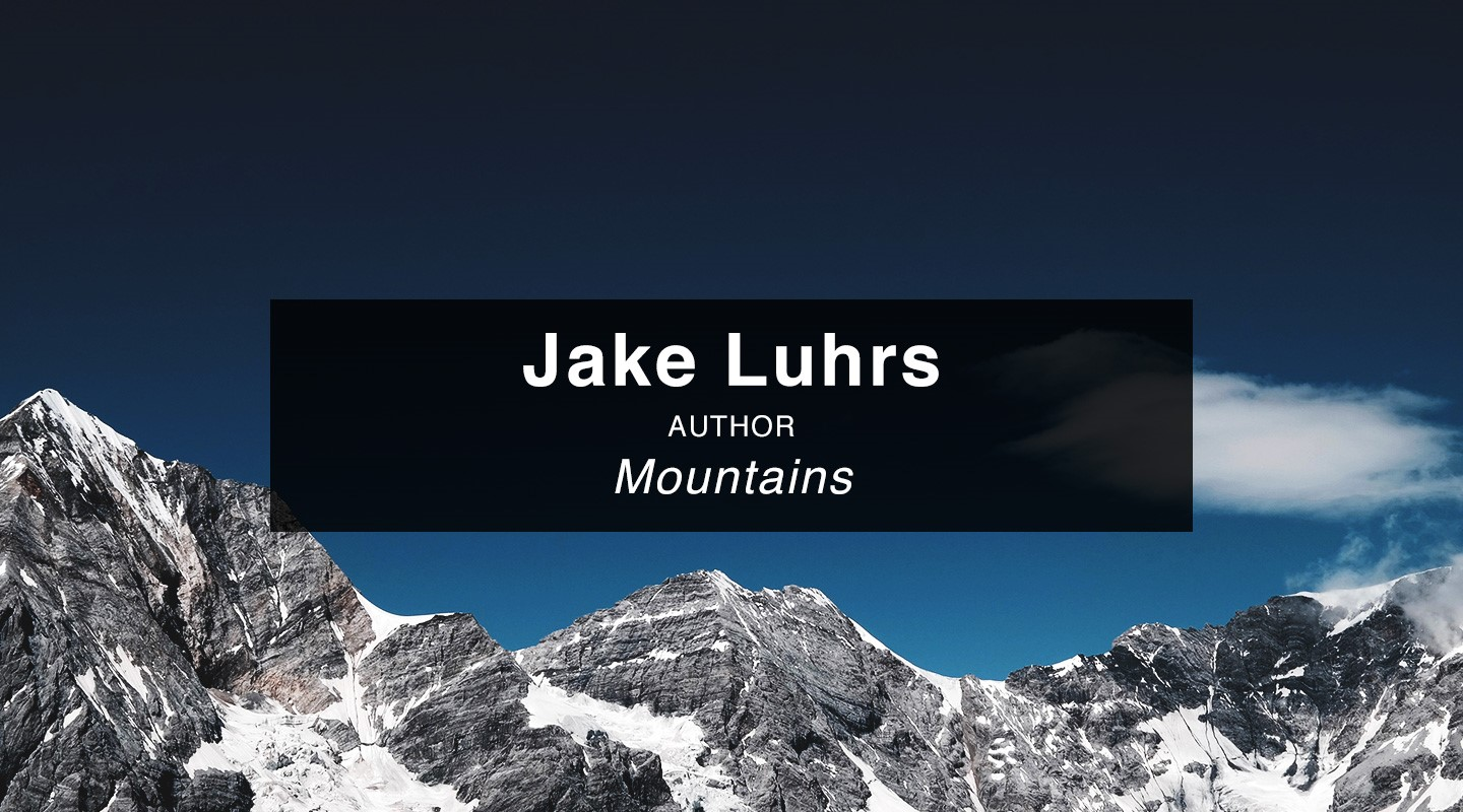 Jake Luhrs - Mountains (Re-air)