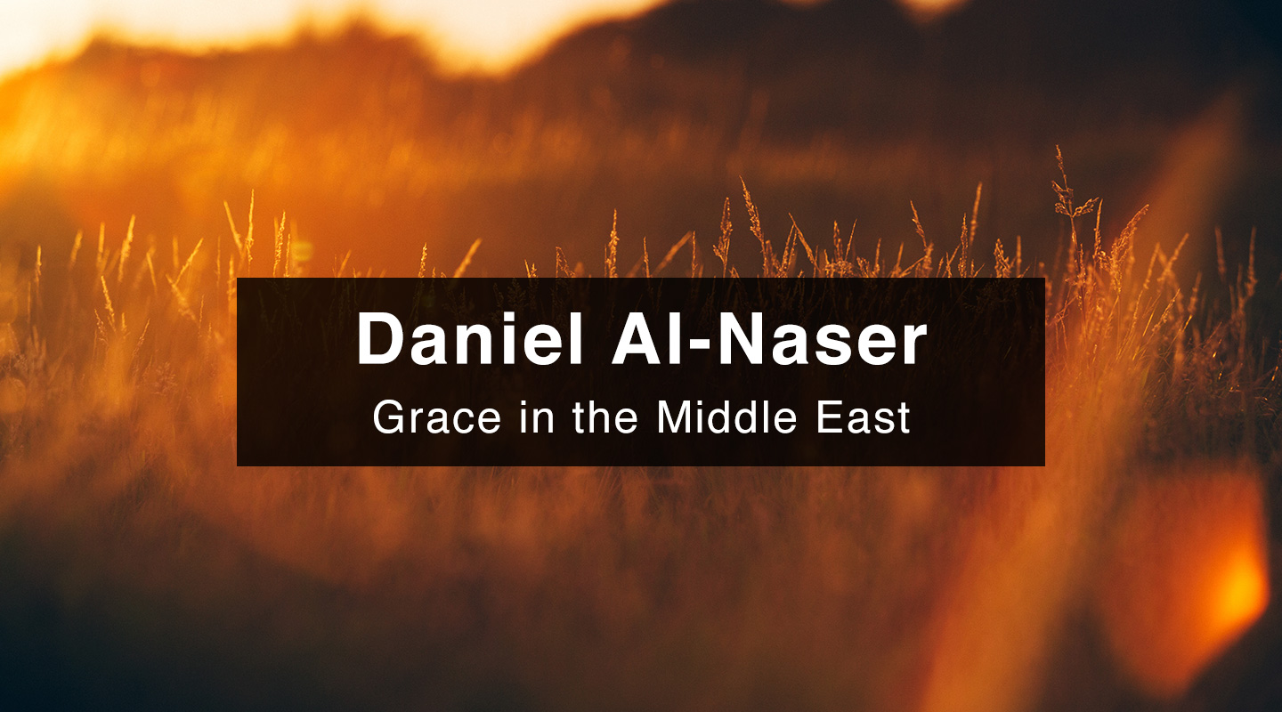 Grace in the Middle East - Daniel Al-Naser