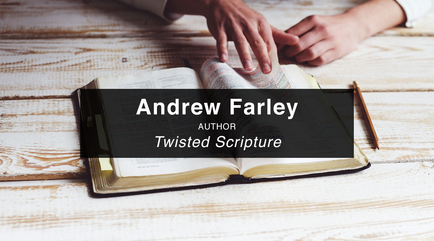Andrew Farley - Twisted Scripture (Re-Air)