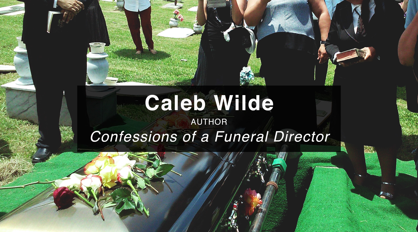Caleb Wilde - Confessions of a Funeral Director