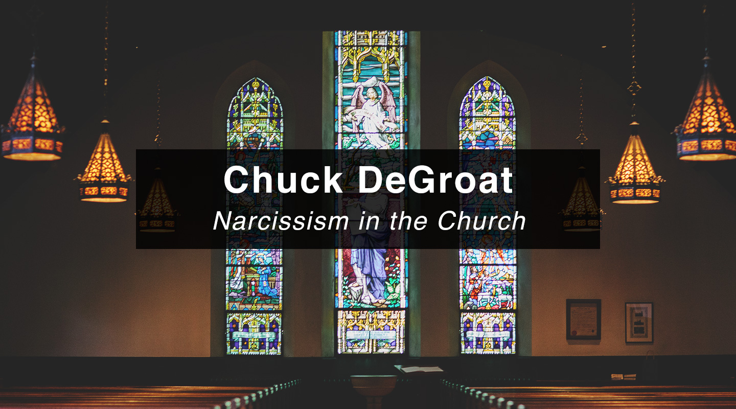 Chuck DeGroat - Narcissism in the Church
