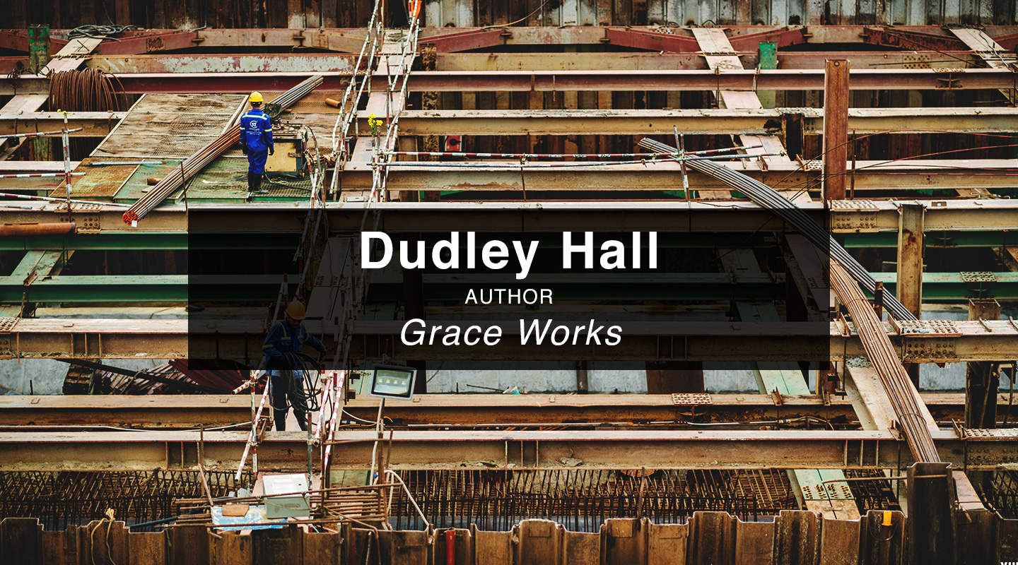 Dudley Hall - Grace Works