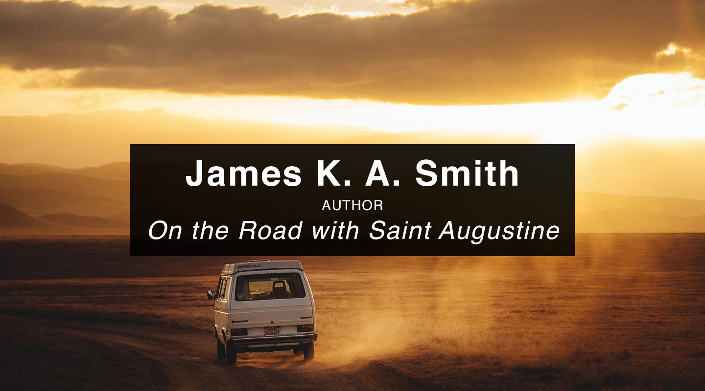 James K. A. Smith | Saint Augustine