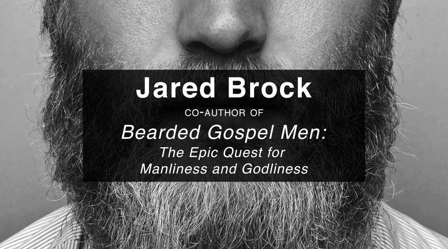 Bearded Gospel Men - Jared Brock