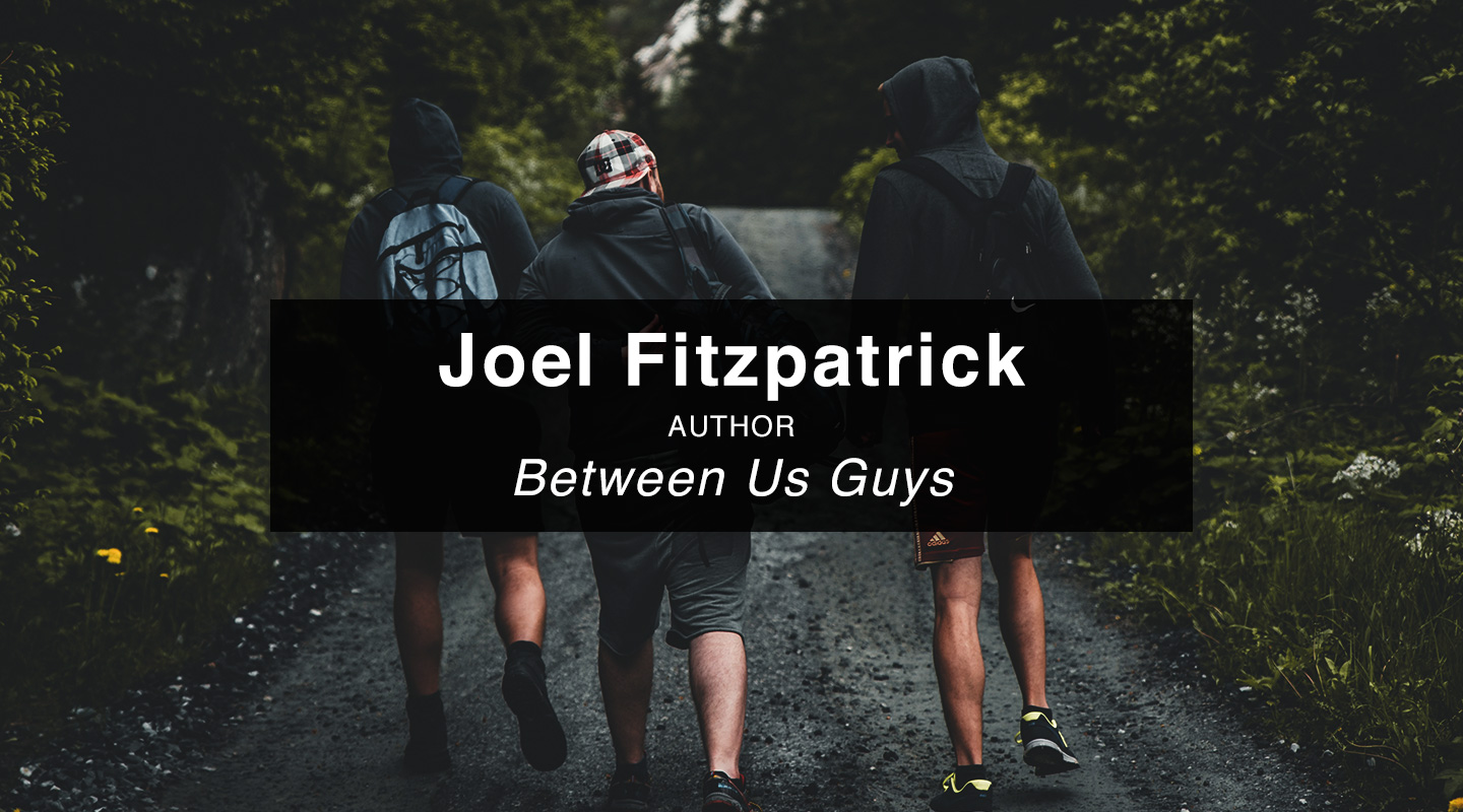 Joel Fitzpatrick | Between Us Guys