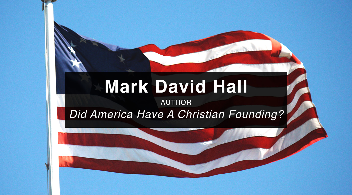 Mark David Hall | America's Founding