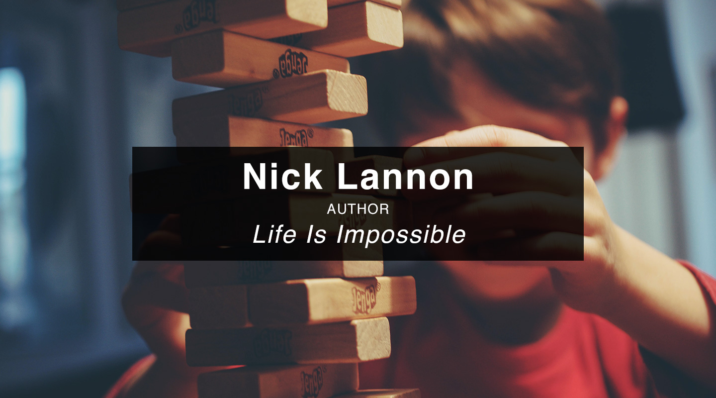 Nick Lannon - Life is Impossible