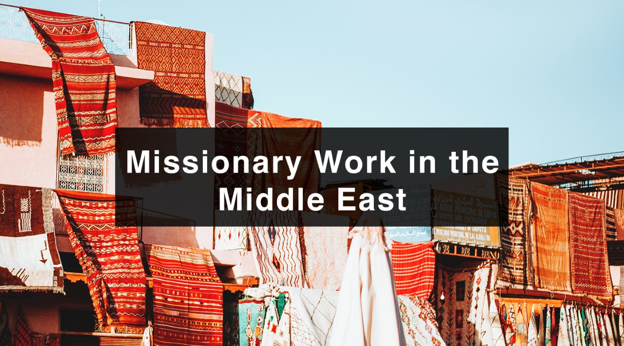 Mission Work in the Middle East