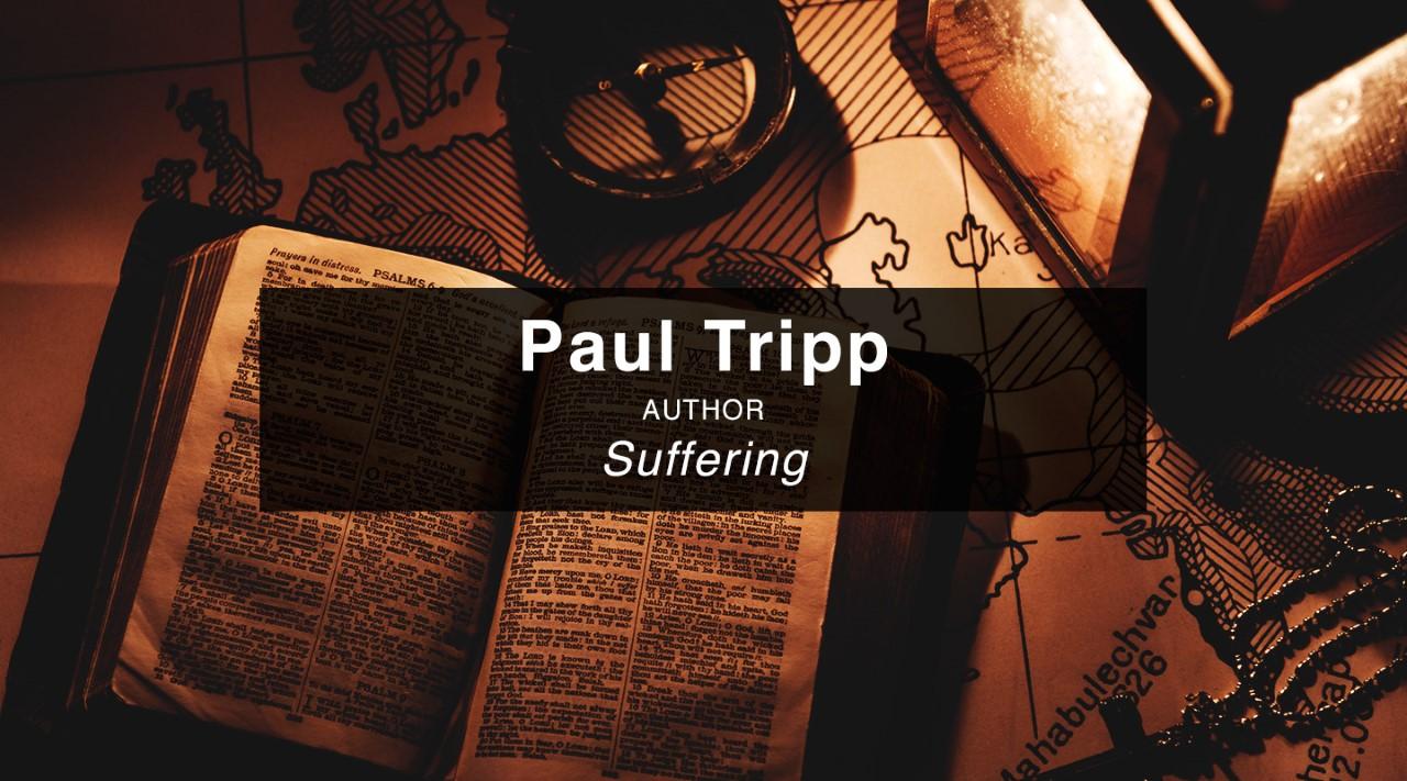 Suffering & Gospel Hope – Dr. Paul Tripp