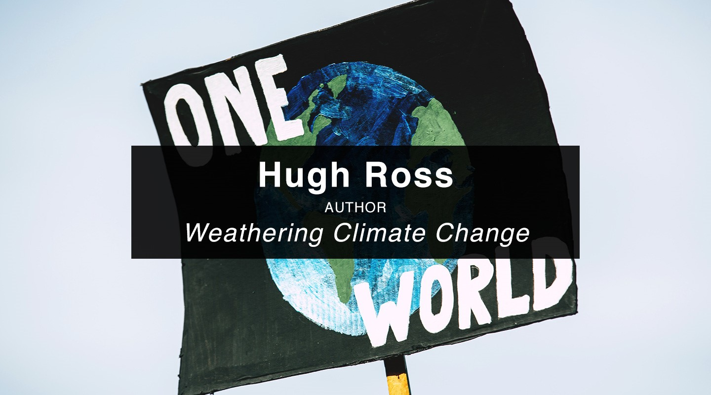 Hugh Ross | Weathering Climate Change