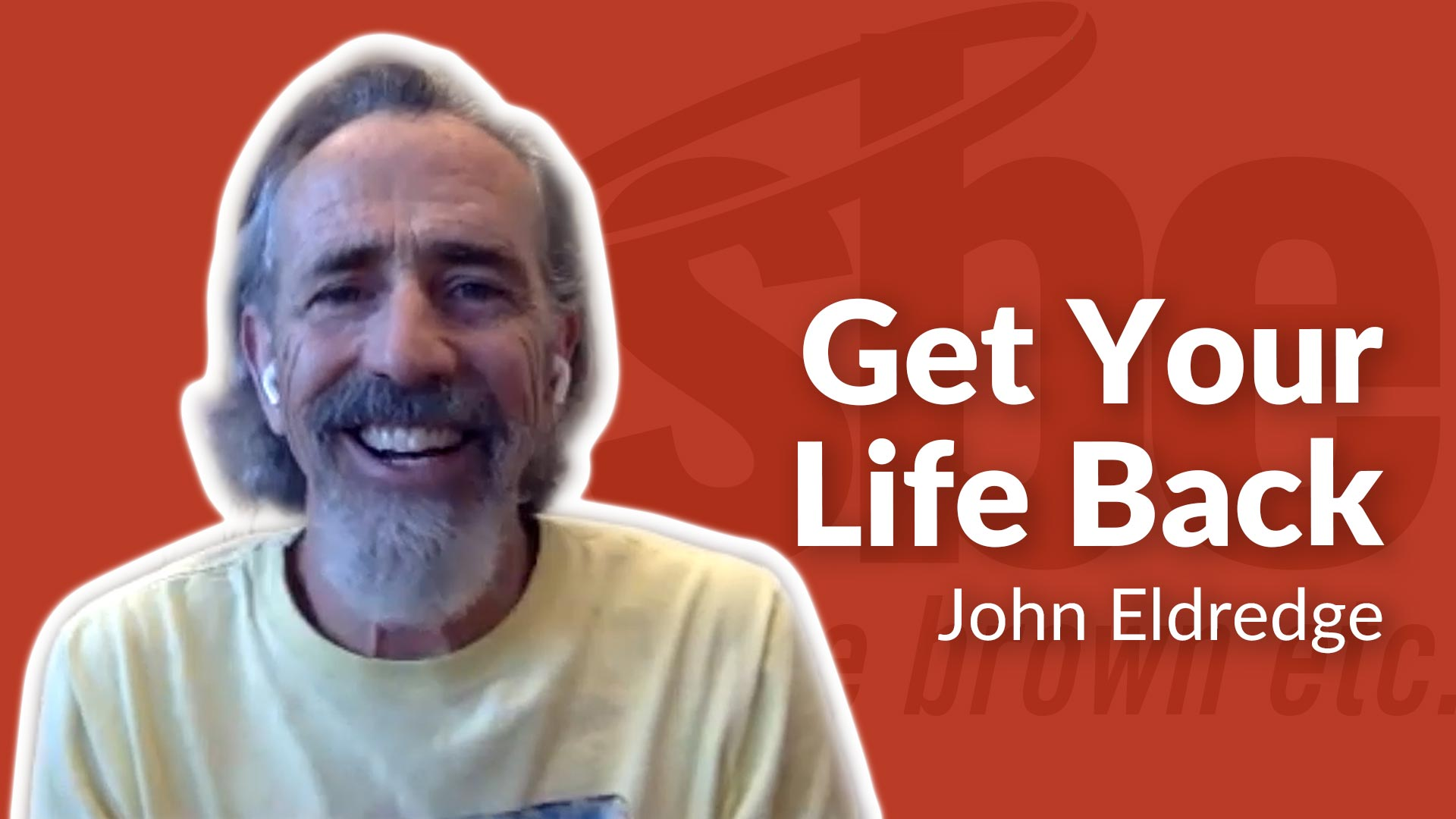 John Eldredge | Get Your Life Back