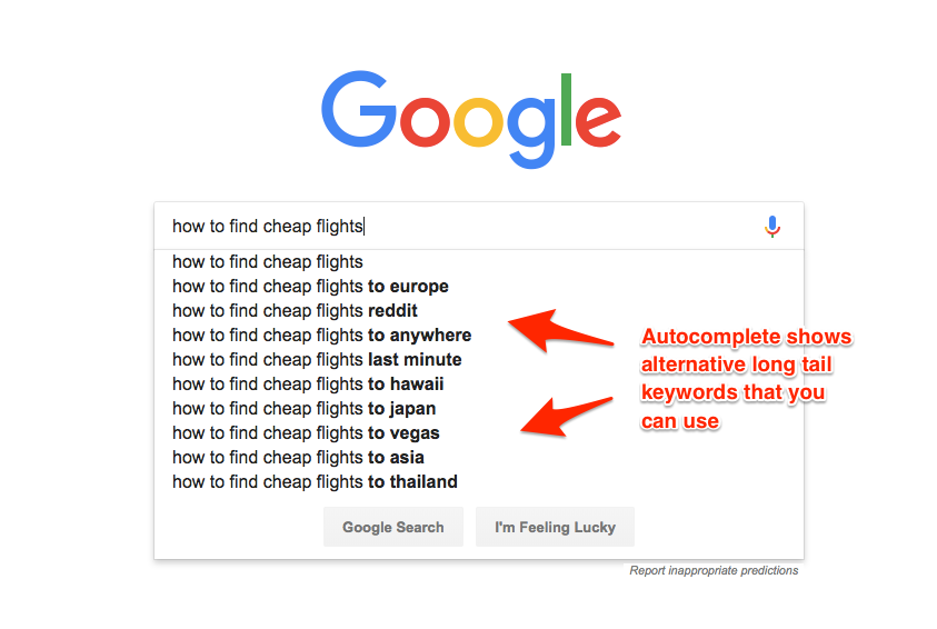 Google Autocomplete is great for finding long tail keyword ideas