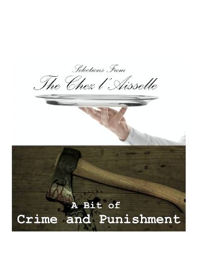 Selections from the Chez l'Aisselle and A Bit of Crime and Punishment