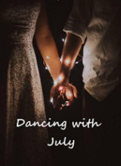 Dancing with July