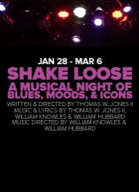SHAKE LOOSE, A Musical Night of Blues, Moods, & Icons by Thomas W. Jones II