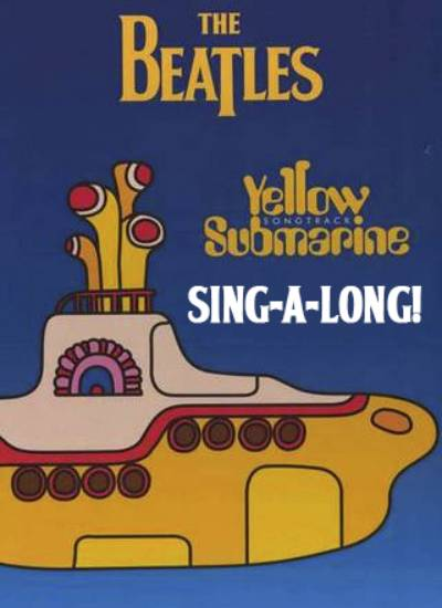 YELLOW SUBMARINE SING-A-LONG!
