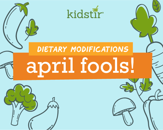 April Fools! Dietary Modification Guide